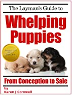 The Layman's Guide to Whelping Puppies…