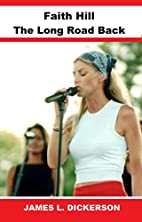 Faith Hill: The Long Road Back by James L.…