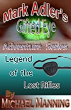 Mark Adler and the Legend Of The Lost Rifles…