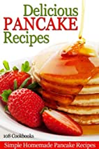 Delicious Pancake Recipes by 108 Cookbooks