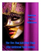 The Ties That Kill (The Girlfriend Tales…