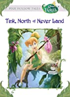 Disney Fairies: Tink, North of Never Land…