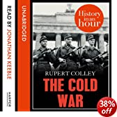 The Cold War: History in an Hour (Unabridged)