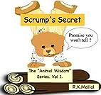 Scrump's Secret (Animal Wisdom Series)…