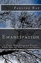 Emancipation by Pauline Ray