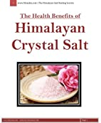 The Health Benefits of the Himalayan Crystal…