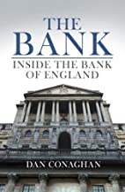 The Bank: Inside the Bank of England by Dan…
