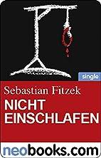 Nicht einschlafen by Sebastian Fitzek