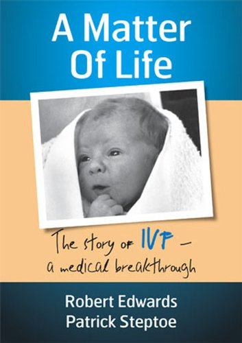 a-matter-of-life-the-story-of-ivf-a-medical-breakthrough