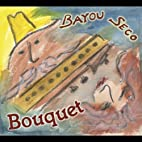 Bouquet by Bayou Seco
