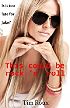 This Could Be Rock 'n' Roll by Tim Roux