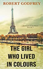 The Girl Who Lived In Colours by Robert…