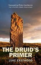 The Druid's Primer by Luke Eastwood