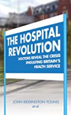 The Hospital Revolution: Doctor's Reveal the…