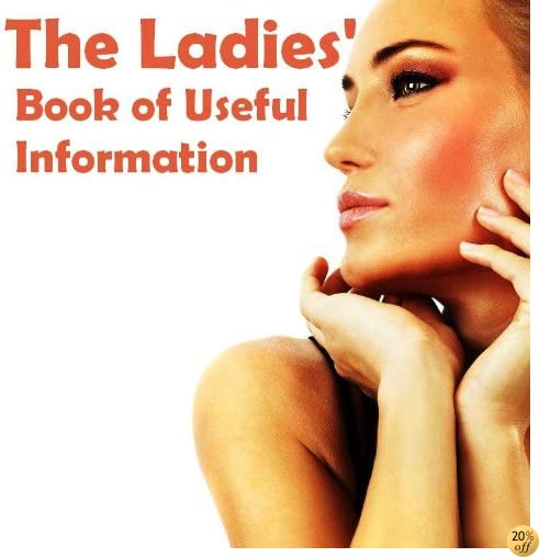 The Ladies Book of Useful Information (ILLUSTRATED)