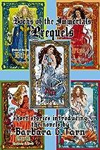Books of the Immortals - Prequels by Barbara…