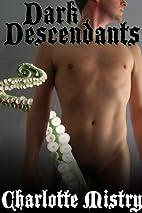 Dark Descendants (Lovecraftian Erotica) by…