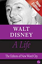 Walt Disney, A Life by The Editors of New…