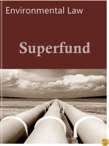Superfund: CERCLA, SARA (Environmental Law Series)