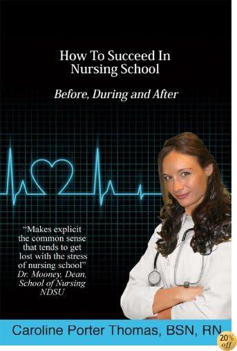 How to Succeed in Nursing School (Nursing School, Nursing school supplies, Nursing school gifts, Nursing school books, Become a nurse, Become a registered nurse,)