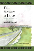 Full Measure of Love by Ann Hall Marshall