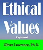 Ethical Values Explained by Oliver S.…