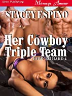 Her Cowboy Triple Team by Stacey Espino