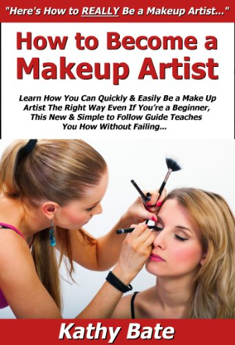 how-to-become-a-makeup-artist-learn-how-you-can-quickly-easily-be-a-make-up-artist-the-right-way-even-if-youre-a-beginner-this-new-simple-to-follow-guide-teaches-you-how-without-failing