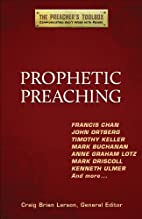 Prophetic Preaching (Preacher's…