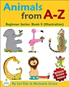 Animals from A-Z: An Alphabet Illustrated…