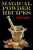 Magical Powder Recipes by Lady Gianne
