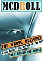 THE WRONG DELIVERY - Braced for Impact by…
