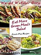 Weight Watcher Guru Eat More Green Meals…