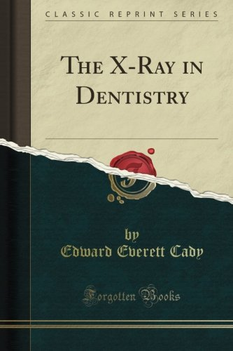 the-x-ray-in-dentistry-classic-reprint