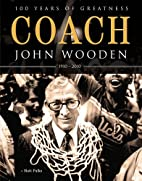 Coach John Wooden: 100 Years of Greatness by…