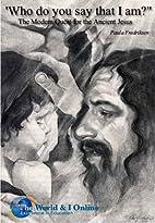 Jesus: Who Do You Say That I Am? by Paula…