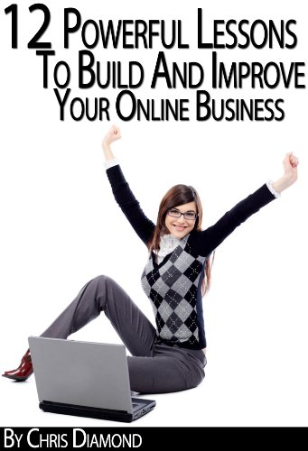 internet-marketing-12-powerful-lessons-to-build-and-improve-your-online-business-while-working-from-home