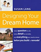 Designing Your Dream Home: Every Question to…