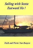Sailing with Senta - Eastward Ho ! by Faith…