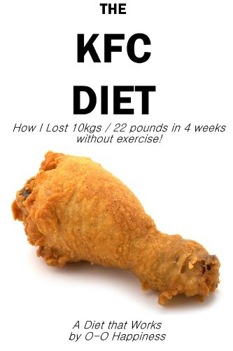 the-kfc-diet-how-i-lost-10-kilos-22-pounds-in-4-weeks-without-exercising