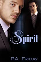 Spirit by P.A. Friday