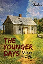The Younger Days by Mike Hays