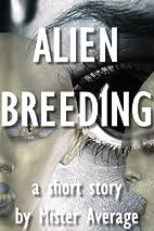 Alien Breeding by Mister Average