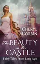 The Beauty in the Castle: Fairy Tales from…