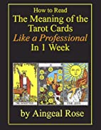 How to Read The Meaning of the Tarot Cards…