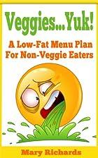 Veggies...Yuk! A Healthy Menu Plan For…