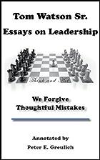 Tom Watson Sr. Essays on Leadership (We…