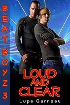 Loud and Clear (Beat Boyz) by Lupa Garneau