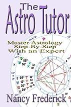 The Astro Tutor by Nancy Frederick