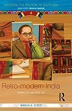 Retro-modern India: Forging the Low-caste…
